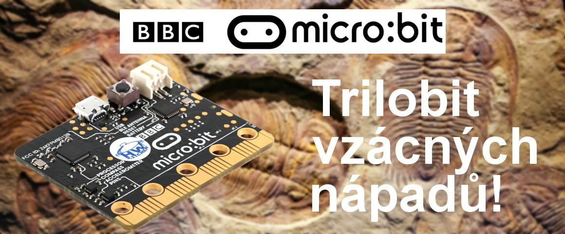 Micro:bit - Trilobit vzácných nápadů