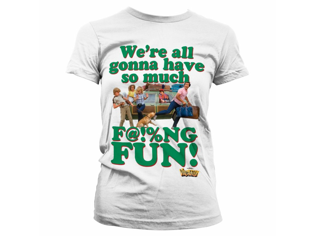 Dámské tričko WE'RE ALL GONNA HAVE SO MUCH FUN (Velikost XXL)