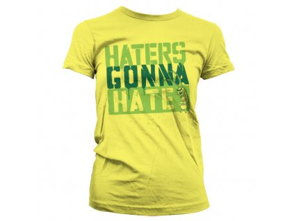 Haters Gonna Hate Girly T-Shirt