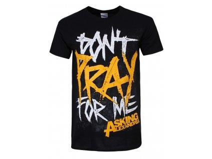 Pánske tričko Asking Alexandria DON'T PRAY (Veľkosť XL)