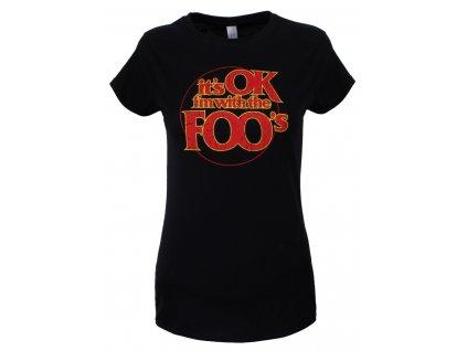 Dámske tričko FOO FIGHTERS IT'S OK I'M WITH THE FOOS (Veľkosť XXL)
