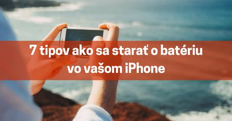 7 tipov ako sa starať o batériu vo vašom iPhone