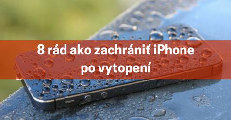 8 rád ako zachrániť iPhone po vytopení | iDoctor.sk