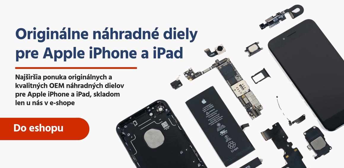 Originálne náhradné diely pre Apple iPhone a iPad