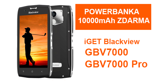 Powerbanka ZDARMA k iGET Blackview GBV7000 a GBV7000 Pro