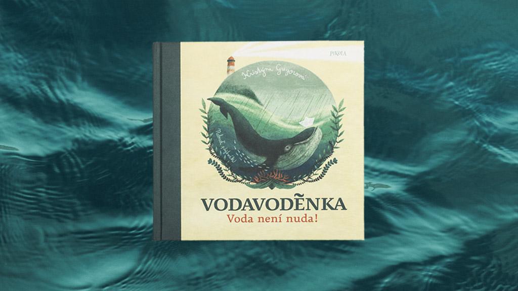 Vodavoděnka, kniha o (ne)obyčejné vodě