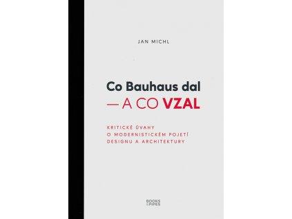 Co Bauhaus dal a co vzal v800
