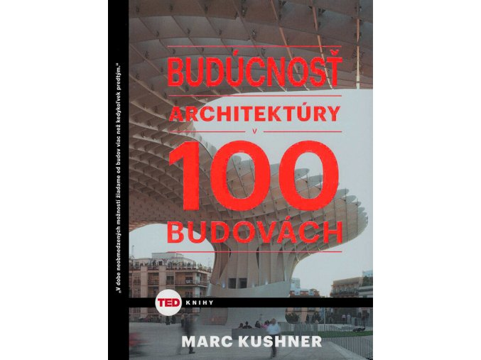 Buducnost architektury v 100 budovach v800