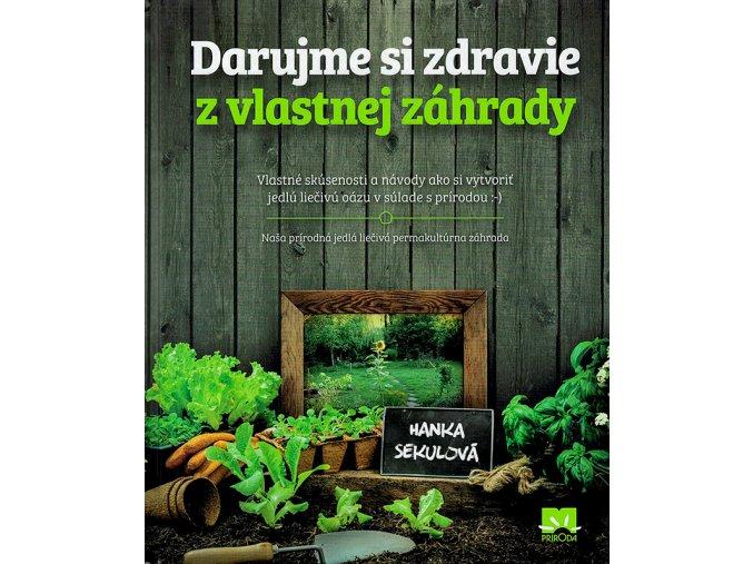 Darujme si zdravie z vlastnej zahrady v800
