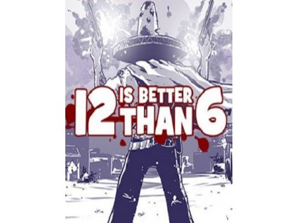 12 is Better Than 6 (PC) Steam Key