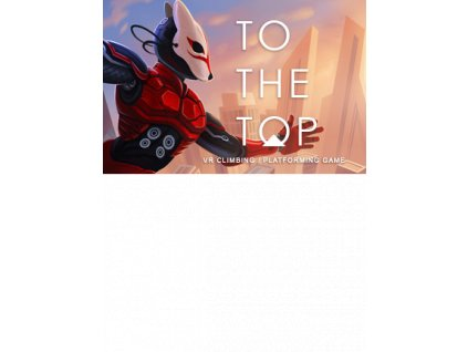 TO THE TOP VR (PC) Steam Key