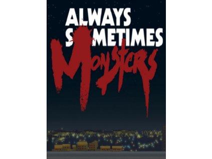 Always Sometimes Monsters (PC) Steam Key