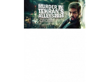 Murder In Tehran's Alleys 2016 (PC) Steam Key