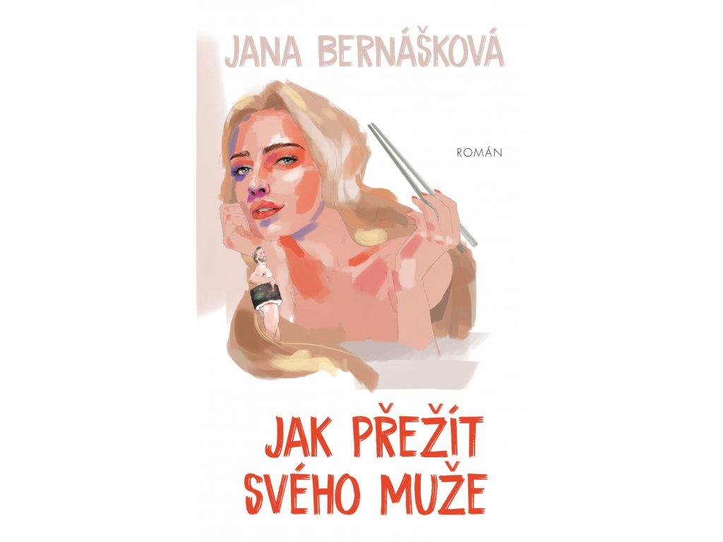 Jana Bernášková Jak přežít svého muže0042024 jak prezit sveho muze (1)