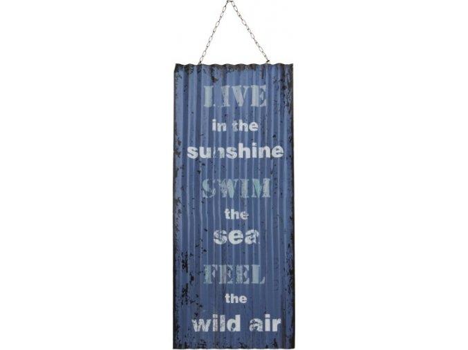 Plechová cedule s nápisem Žij v slunečních ...