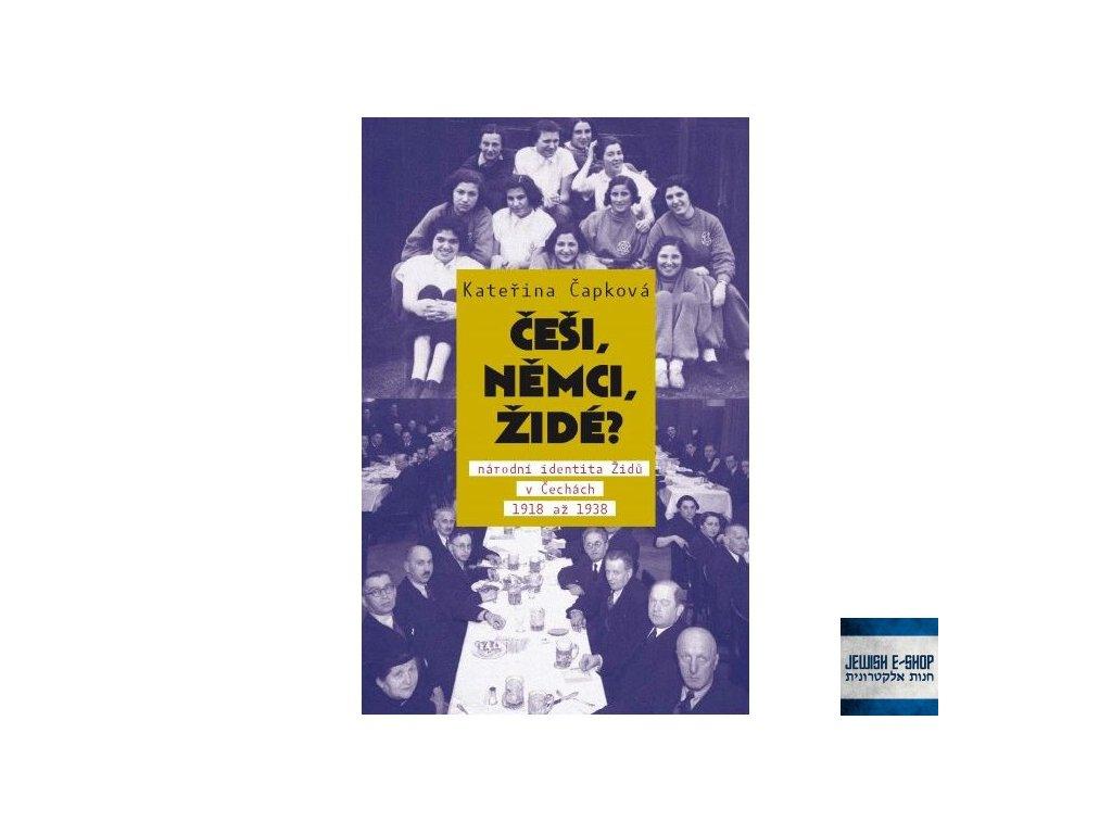 Čapková Kateřina - Češi, Němci, Židé? 2. vydání