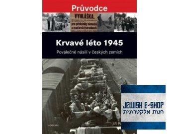 Krvavé léto 1945  Poválečné násilí v českých zemích - Jiří Padevět