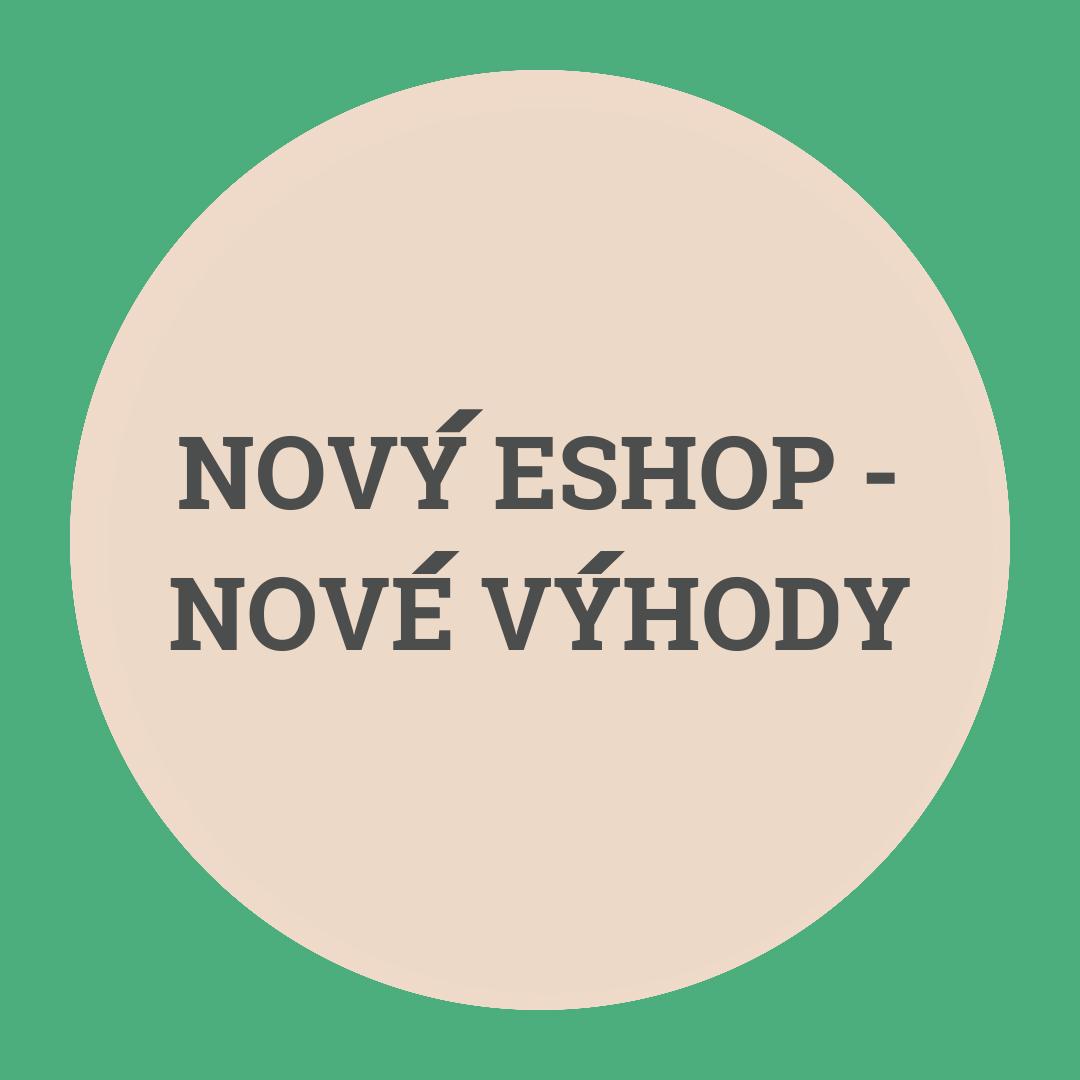 Nový e-shop, nové výhody pre vás!