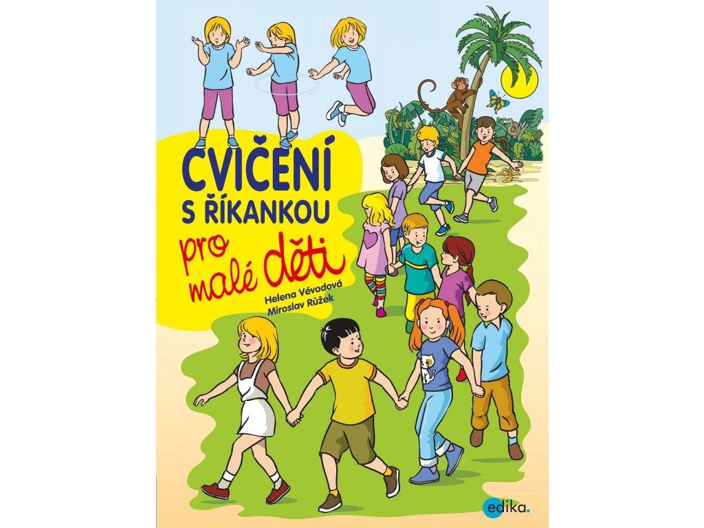 EDIKA Cvičení s říkankou pro malé děti - Helena Vévodová