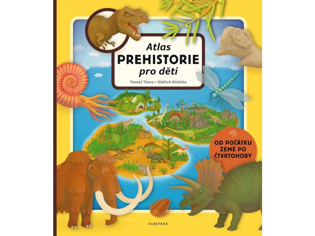 ALBATROS Atlas prehistorie pro děti -  Tomáš Tůma, Oldřich Růžička