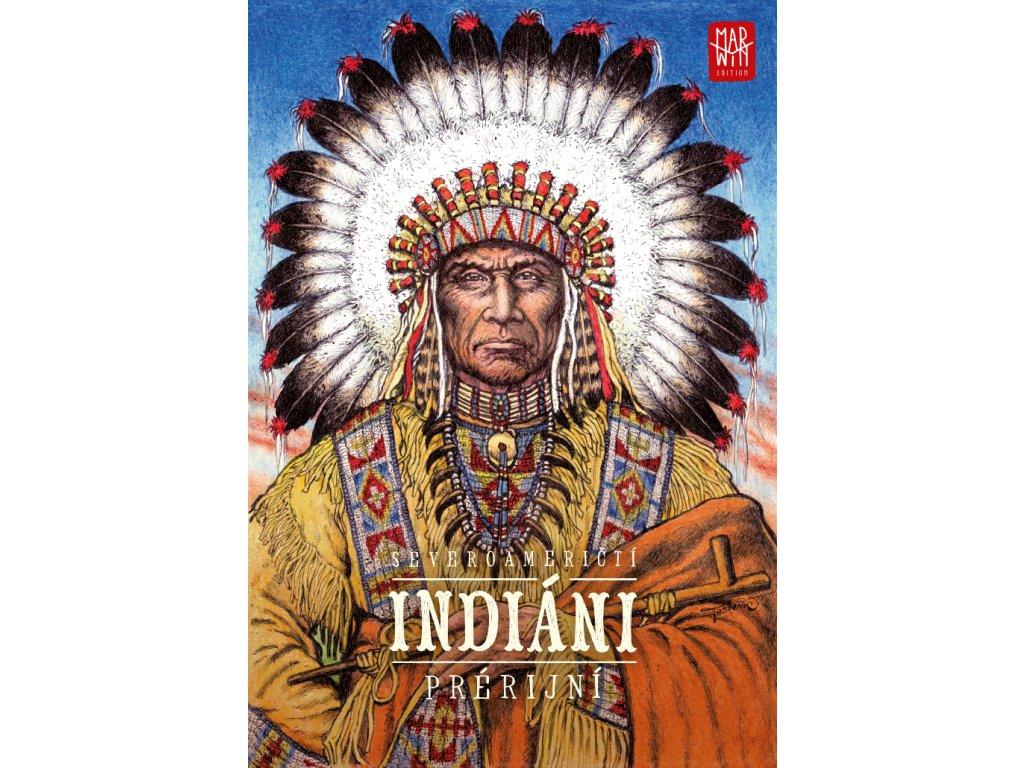 Studio Marwin Severoameričtí Indiáni Prérijní - Miloslav Stingl