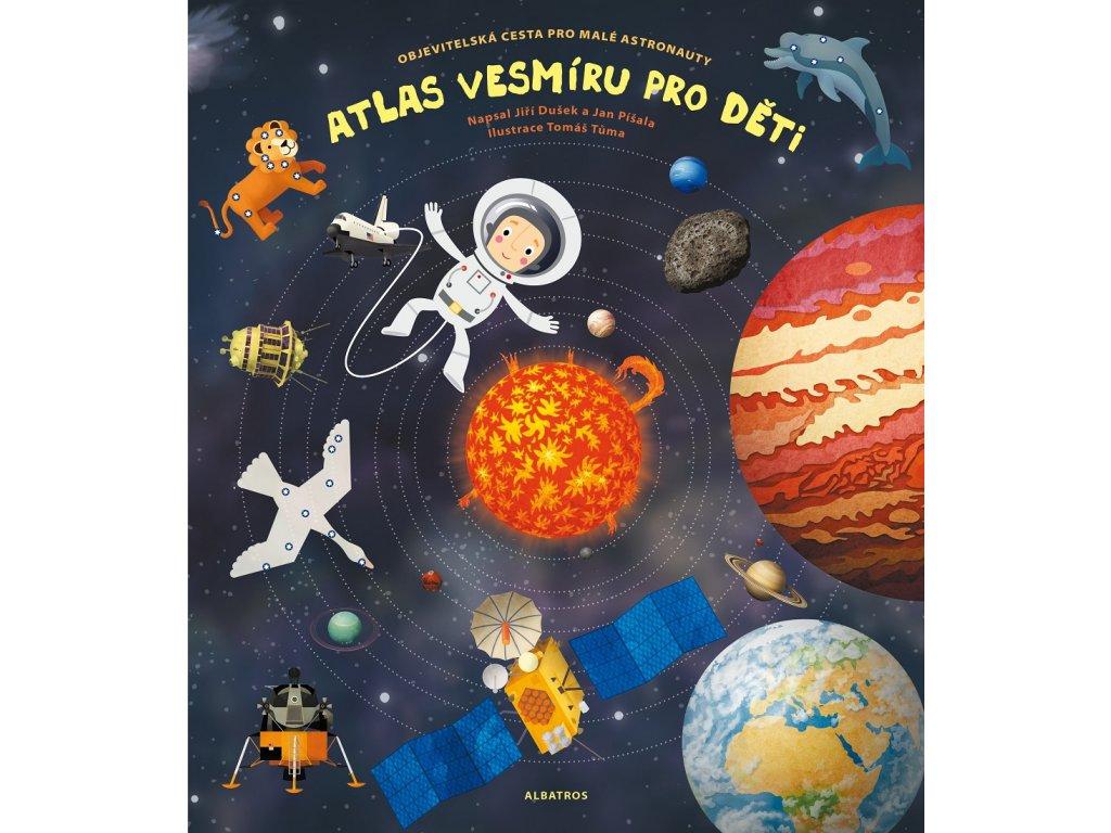 ALBATROS Atlas vesmíru pro děti - Jiří Dušek, Jan Píšala