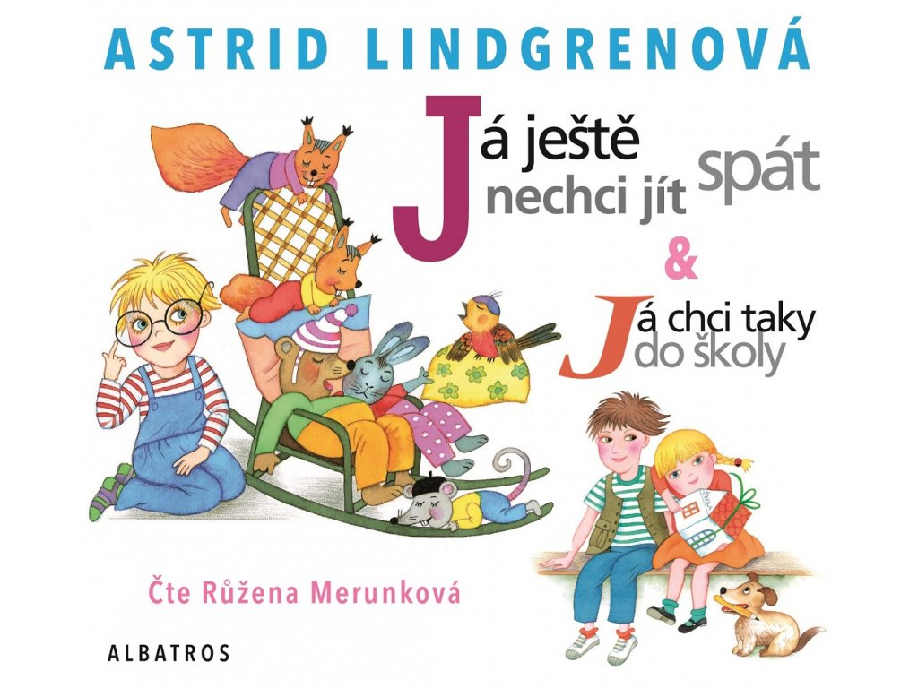 ALBATROS Já ještě nechci jít spát - audiokniha<br>a Já chci taky do školy - Astrid Lindgrenová