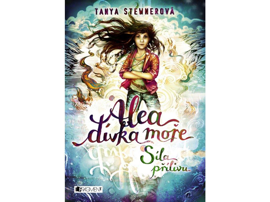 Fragment Alea - dívka moře: Síla přílivu - Tanya Stewnerová
