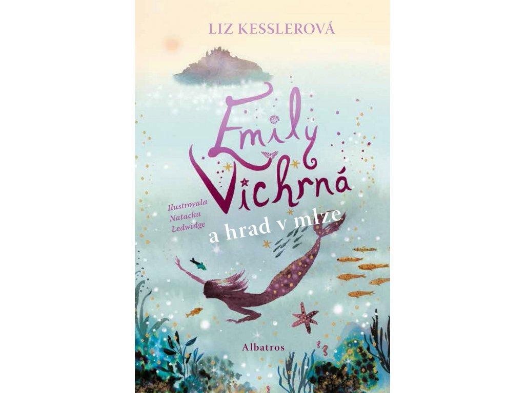 ALBATROS Emily Vichrná a hrad v mlze - Liz Kesslerová