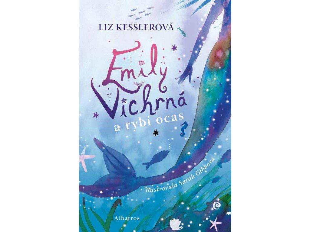 ALBATROS Emily Vichrná a příšera z hlubin - Liz Kesslerová