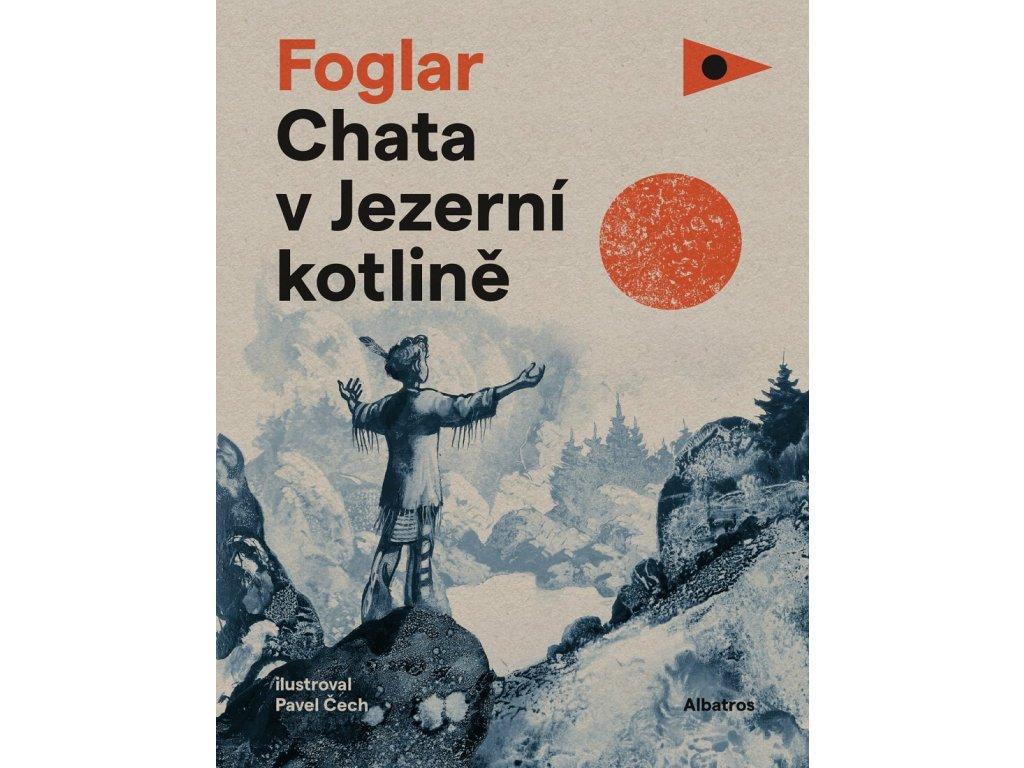 ALBATROS Chata v Jezerní kotlině - Jaroslav Foglar