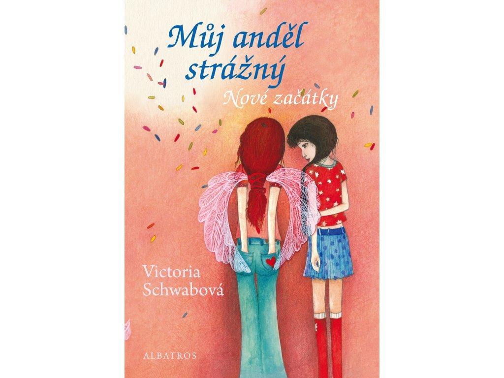 ALBATROS Můj anděl strážný: Nové začátky - Victoria Schwabová