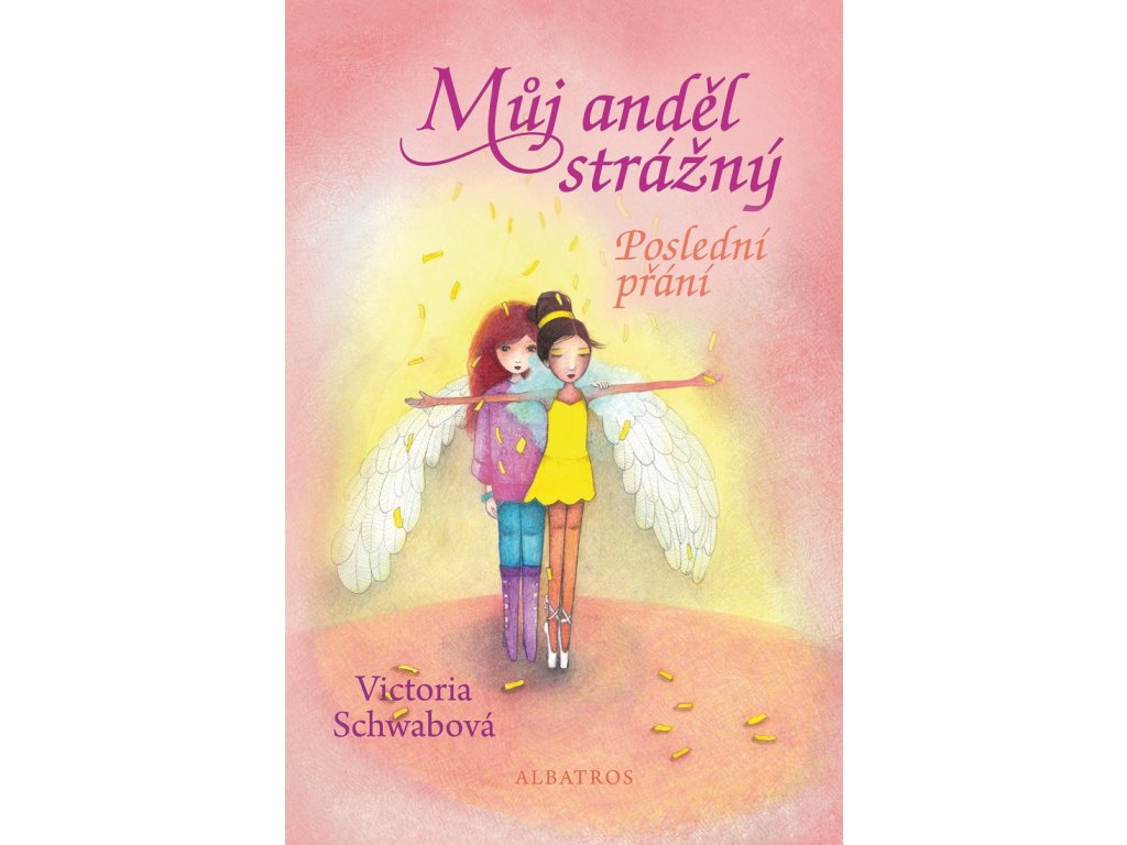 ALBATROS Můj anděl strážný: Poslední přání - Victoria Schwabová