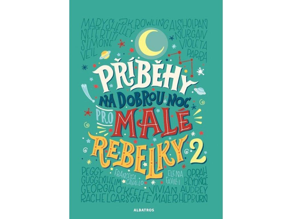 ALBATROS Příběhy na dobrou noc pro malé rebelky 2 -  Elena Favilli, Francesca Cavallo