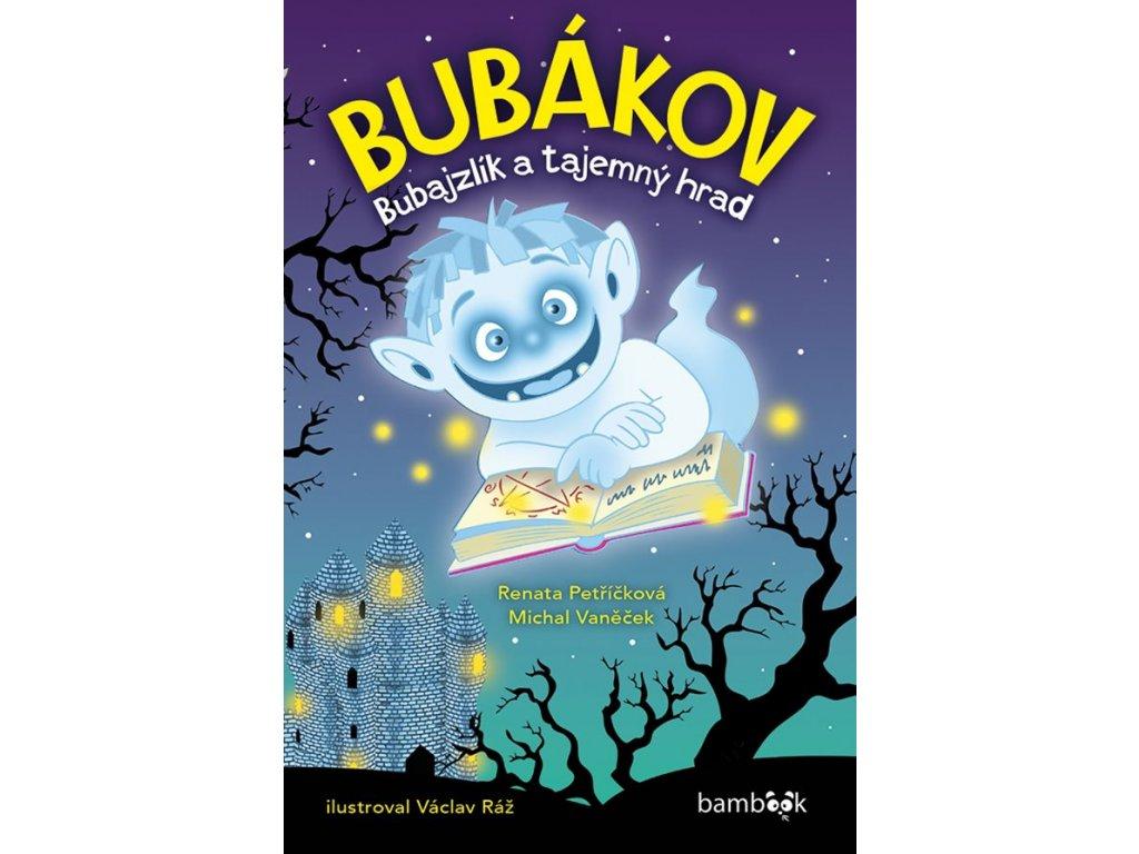 GRADA Bubákov - Bubajzlík a tajemný hrad - Renata Petříčková