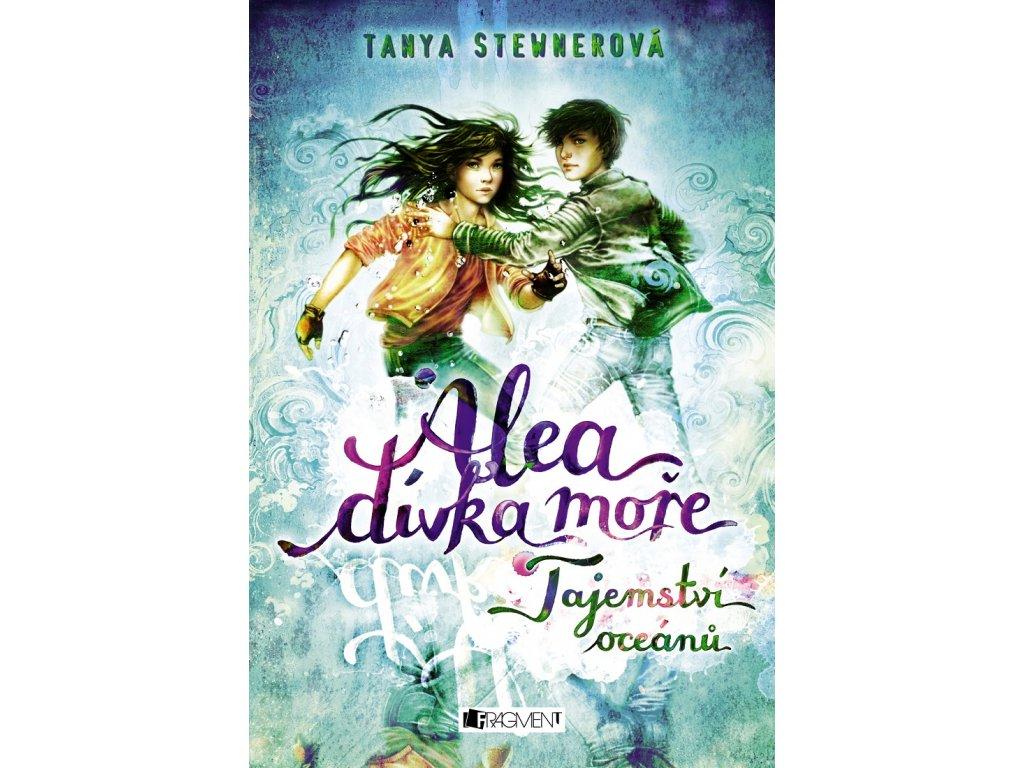 Fragment Alea - dívka moře: Tajemství oceánů - Tanya Stewnerová