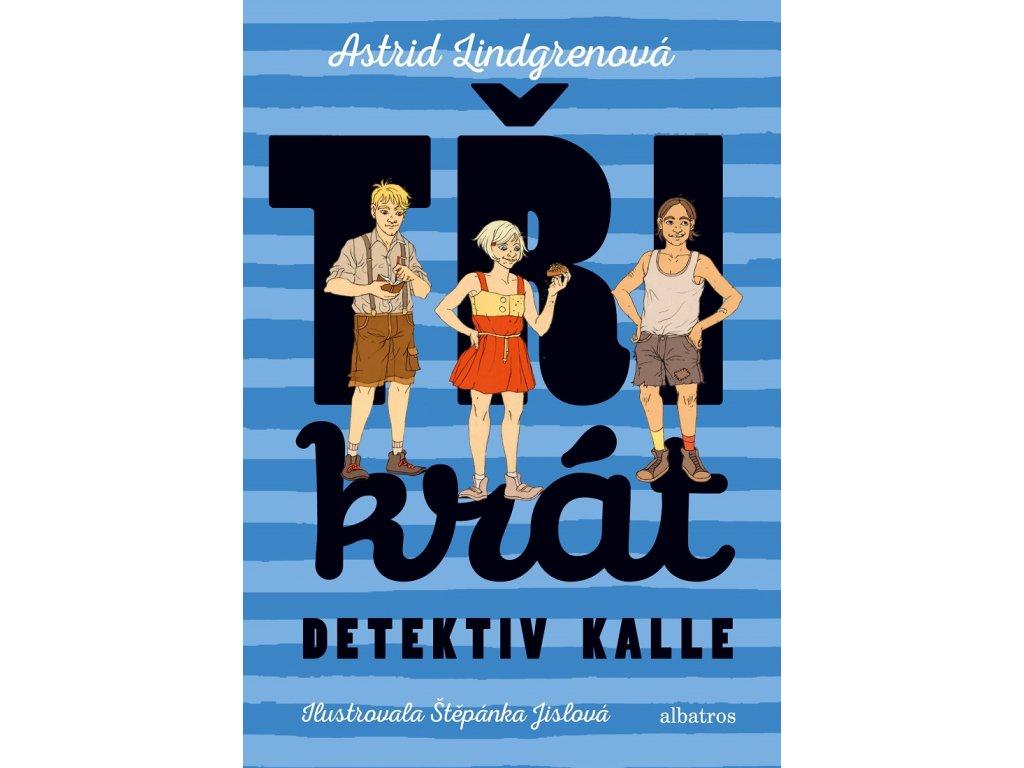 ALBATROS Třikrát detektiv Kalle - Astrid Lindgrenová