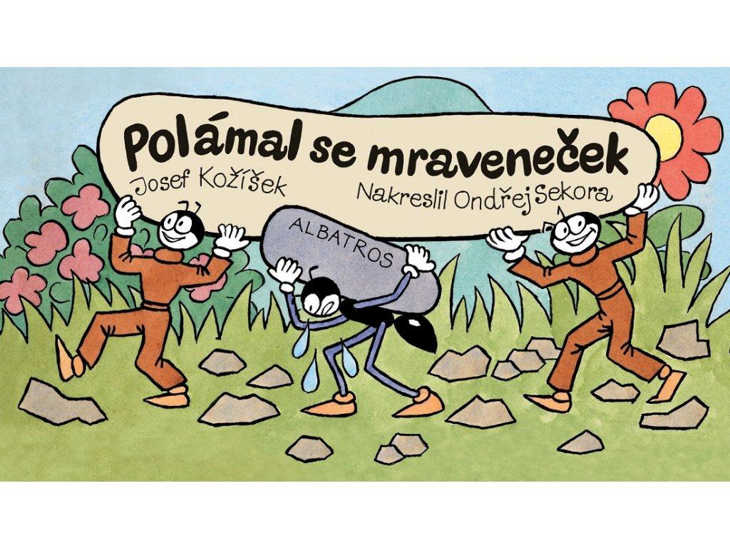 ALBATROS Polámal se mraveneček - Josef Kožíšek