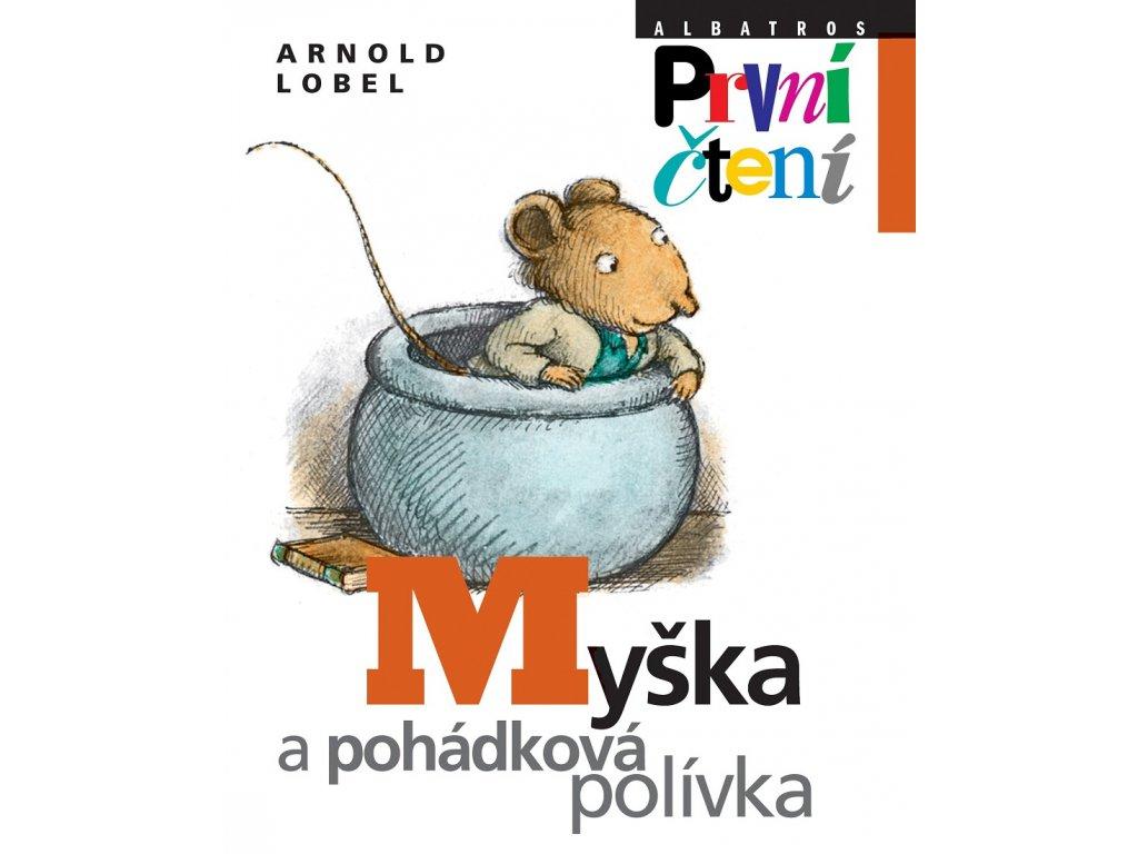 ALBATROS Myška a pohádková polívka - Arnold Lobel