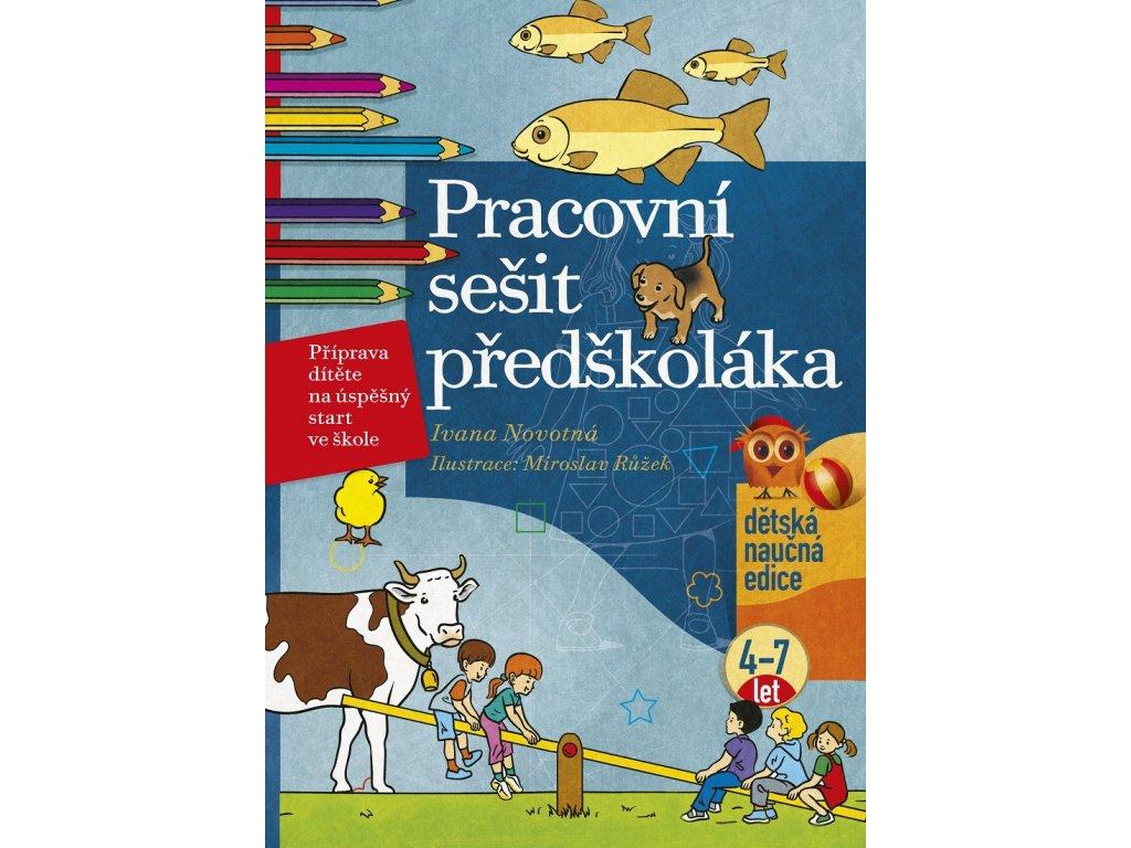 EDIKA Pracovní sešit předškoláka - Ivana Novotná