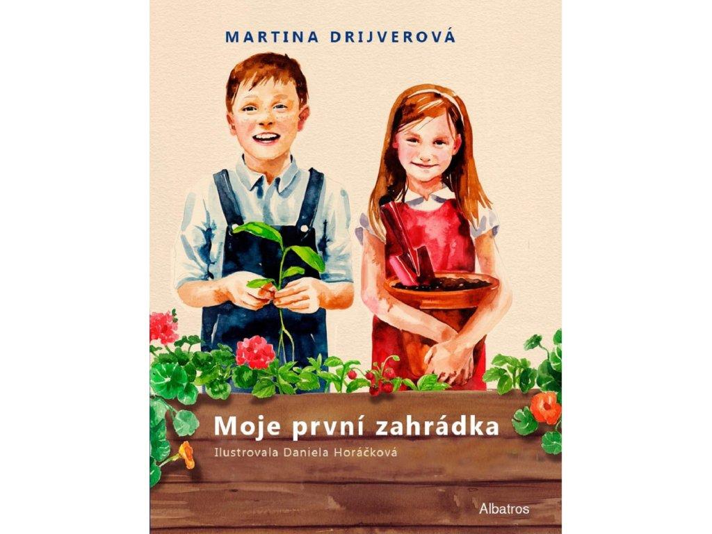 ALBATROS Moje první zahrádka - Martina Drijverová