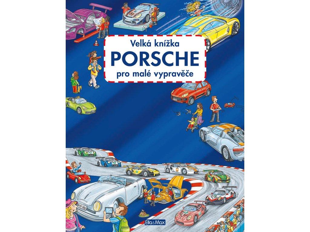 PRESCO GROUP Velká knížka PORSCHE pro malé vypravěče