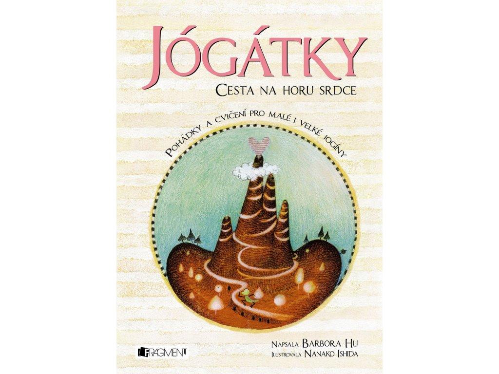 FRAGMENT Jógátky – Cesta na horu srdce - Barbora Hu