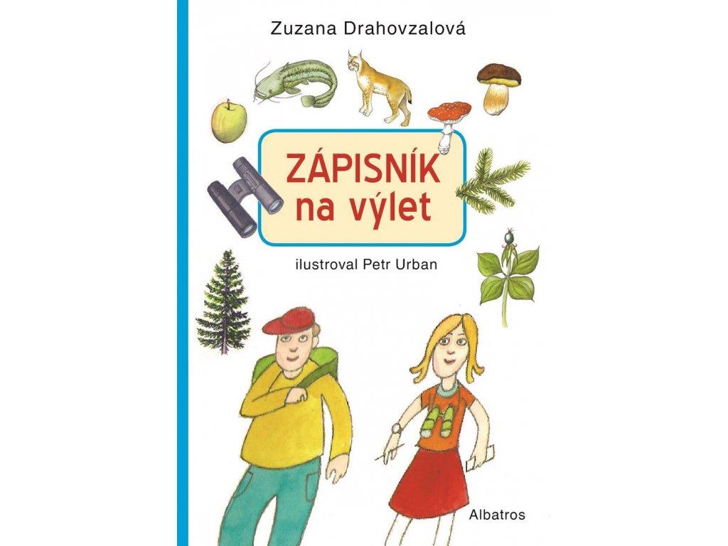 ALBATROS Zápisník Na výlet! - Zuzana Drahovzalová