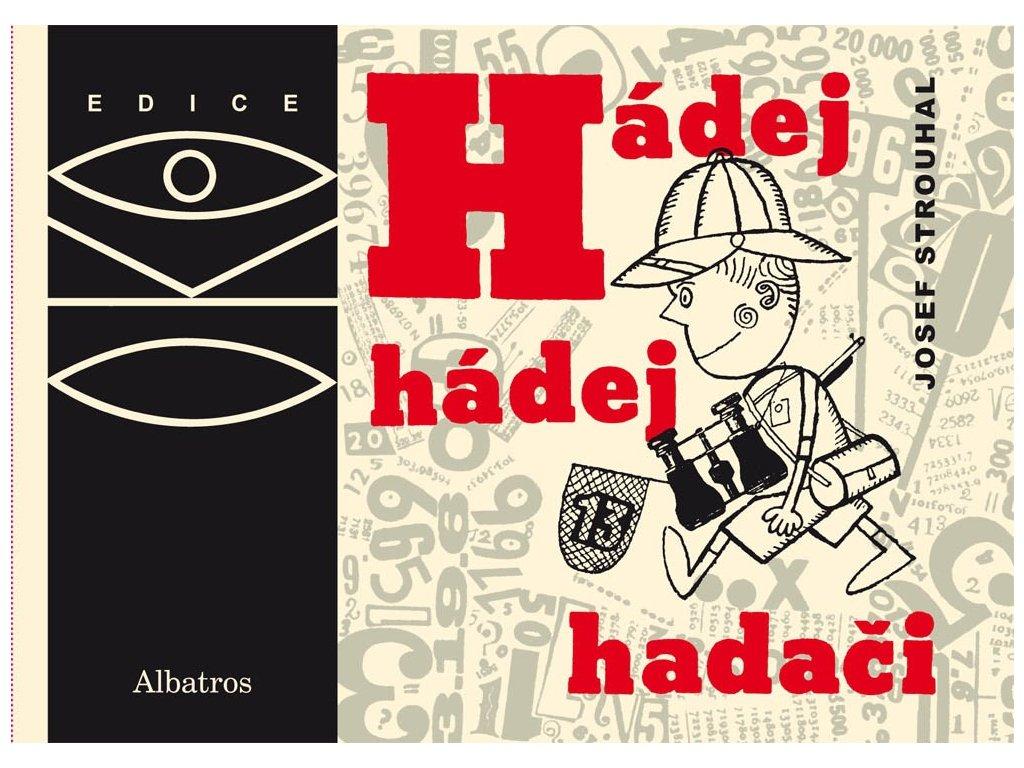 ALBATROS Hádej, hádej, hadači - Josef Strouhal
