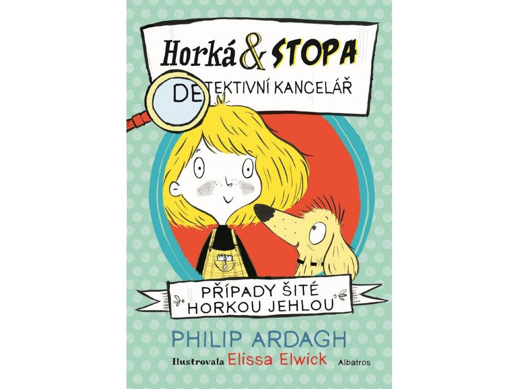 ALBATROS Horká & Stopa (1) – Případy šité horkou jehlou - Philip Ardagh