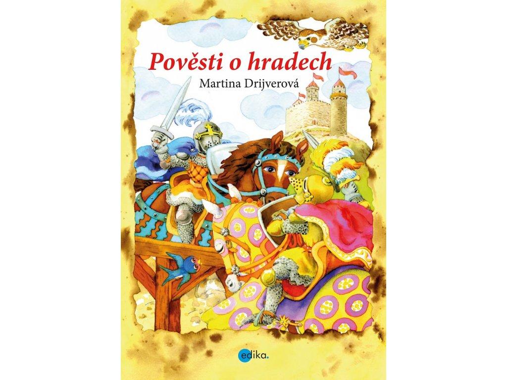 Edika Pověsti o hradech - Martina Drijverová
