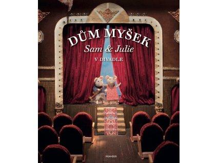 Dům myšek: Sam a Julie v divadle
