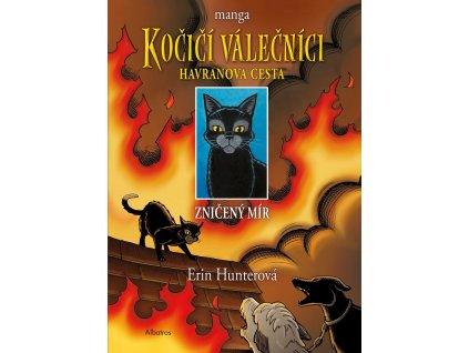 Kočičí válečníci: Havranova cesta - Zničený mír