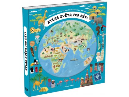 B4U Publishing Atlas světa pro děti - Oldřich Růžička